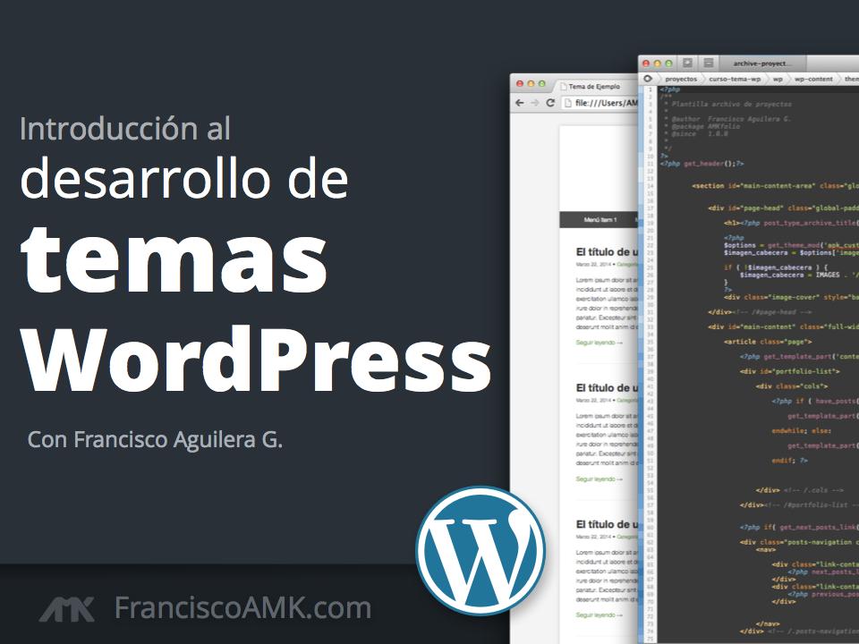 Introducción al desarrollo de temas WordPress - AMK Pro